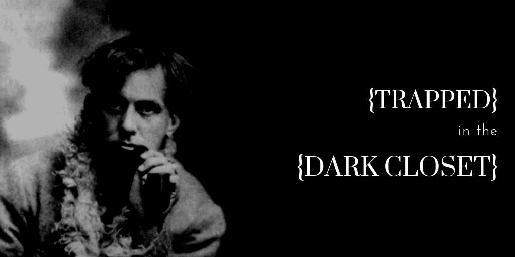 Trapped in the Dark Closet